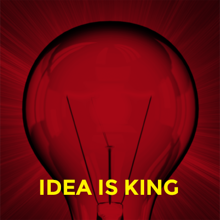 idea is king